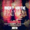 Meat Katie - Bizarre Is Beautiful