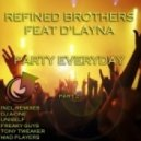 Mad Players, Refined Brothers - Party Everyday feat. D'Layna (Mad Players Remix)
