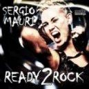 Sergio Mauri - Ready 2 Rock (Original Mix)