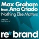 Max Graham feat. Ana Criado - Nothing Else Matters (Edit)