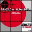 Talla 2xlc vs. Robert Burian - Deja Vu (Giuseppe Ottaviani Remix)
