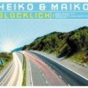 Heiko & Maiko - Gluecklich 2013 (Berlin Mix)