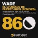 Wade - El Chamaco De Puerto Rico (Sergi Moreno Remix)