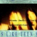 Nirvana - Smells Like Teen Spirit (Sasha Kean Club Remix)