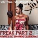 Eric Tyrell Feat. Natasha Burnett - Freak (Dub Mix)