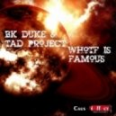 BK Duke & Tad Project - Whotf is Famous (Instrumental Mix)
