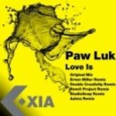 Paw Luk - Love Is (Original Mix)