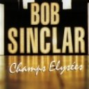 Bob Sinclair - Champs Elysees Theme (Jamie Lewis Steppin' Out At The Disco Inferno Mix)
