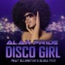 Alan Pride Feat Ellington & Elisa Fox - Disco Girl (Radio Edit)