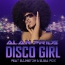 Alan Pride Feat Ellington & Elisa Fox - Disco Girl (Joran & Davi v Alan Pride Remix)
