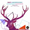Mat And Morroosh - Nobody Knows