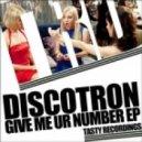 Discotron - Give Me Ur Number (Original Mix)