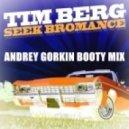 Tim Berg - Seek Bromance (Andrey Gorkin Booty Mix)