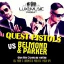 Quest Pistols VS Belmond & Parker - Give Me Стрекоза любви (DJ Neon & LUXEmusic proжект Mash-up)
