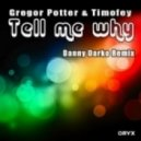 Timofey, Gregor Potter - Tell Me Why  (Danny Darko Remix)