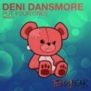 Deni Dansmore - Put Your Once (Original Mix)