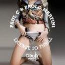 Paul C & Paolo Martini - License to Thrill (Original Mix)