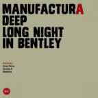 Manufactura Deep - Long Night In Bentley (2011 Re-Work)
