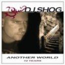 Dj Shog - Another world (Party vs. Stylez remix)
