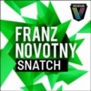 Franz Novotny - Snatch (Original Mix)