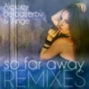 Aleksey Beloozerov, Ange - So Far Away (R.I.B. Chillout Remix)