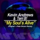 Kevin Andrews, Terri B! - My Soul's Alive (Peter Brown Deep In My Soul Remix)