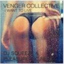 Venger Collective - I Want To Live (Dj Squeeze & Pleasure.inc Remix)