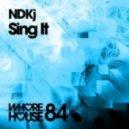 NDKj - Sing It (Original Mix)
