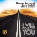 Marcos Carnaval, Carlo Astuti, Niles Mason - I Will Follow You (Filipe Guerra Remix)