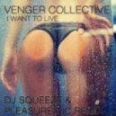 Venger Collective - I Want To Live (Dj Squeeze & Pleasure.inc Radio Remix)
