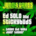 Ed Solo & Stickybuds - Smoke The Weed