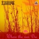 Laera - Where The Sun Die (Original Mix)