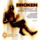 Duderstadt vs. Store 'n' Forward - Broken (Store 'n' Forward Uplifting Mix)