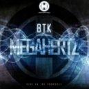 BTK - Megahertz