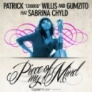 Patrick Crookid Willis, Gumzito, Sabrina Chyld - Piece Of My Mind (Blackliquid Main Mix)