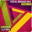 Kryder - Ultima (KL2 'Vocal' Breaks Mix)