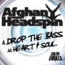 Afghan Headspin - Heart & Soul (Original Mix)
