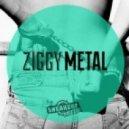 Ziggy - Metal (Original Mix)