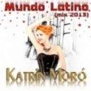 Katrin Moro - Mundo Latino (Mix 2013)