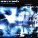Space Buddha - Liquid Sky