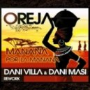 Oreja - Manana por la manana (Dani Villa & Dani Masi rework)