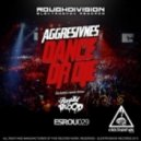 Aggresivnes - Dance or Die (Royal Blood Remix)