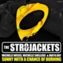 The Str8jackets, Michelle Weeks, Michelle Shellers, Inaya Day - Sunny With a Chance of Burning (Double Cream Remix)