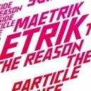 Maetrik - Particle House (Original Mix)