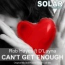 Rob Hayes - Can't Get Enough (Original Mix)