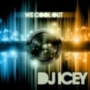 DJ Icey - We Cool Out (Original Mix)