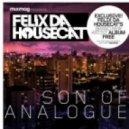 Felix Da Housecat - Son Of Analogue