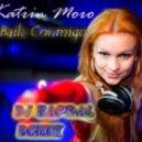 Katrin Moro -  Baila Conmigo (Kapral Mix)