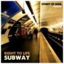 Right To Life - Subway (Original Mix)