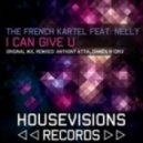 The French Kartel feat. feat. Nelly  - I Can Give U (Original Mix)